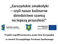 """Projekt: """"Zarszyńskie smakołyki – czyli nasze kulinarne dziedzictwo szansą na lepszą przyszłość"""""""